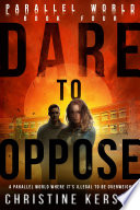 Dare to Oppose  Parallel World Book Four