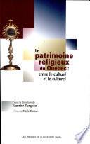Le patrimoine religieux du Québec
