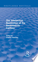 The Intellectual Revolution of the Seventeenth Century  Routledge Revivals