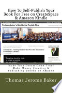 How to Self Publish Your Book for Free on CreateSpace and Amazon Kindle