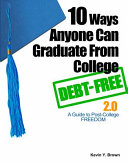 10 Ways Anyone Can Graduate from College DEBT-FREE - 2. 0