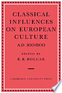 Classical Influences on European Culture A D  500 1500