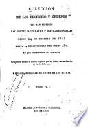 Coleccion de los decretos y   rdenes que han expedido las c  rtes generales y extraordinarias desde su instalacion de 24 de Setiembre de 1810 hasta 11 de Mayo de 1814