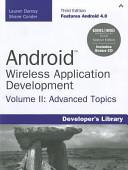 Android Wireless Application Development: Advanced topics