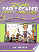 Teaching Early Reader Comics And Graphic Novels book