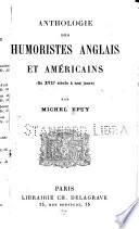 Anthologie des humoristes anglais et am  ricains  du XVIIe siecle a nos jours