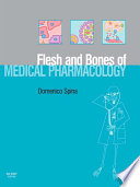 The Flesh And Bones Of Medical Pharmacology E Book