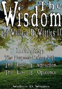 The Wisdom of Wallace D Wattles II   Including