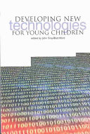 Developing New Technologies for Young Children