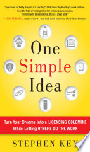 One Simple Idea  Turn Your Dreams into a Licensing Goldmine While Letting Others Do the Work