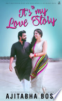 It's My Love Story : first novel. it's a story inspired...
