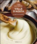 Valle d Aosta  Le ricette pi   gustose  I sapori della tradizione