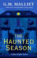 The Haunted Season : charmed mystery lovers and agatha christie devotees with...