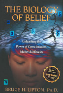 The Biology Of Belief : that dna is controlled by signals from...