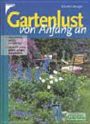 Gartenlust von Anfang an.