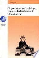 Organisatoriske endringer i samferdselssektoren i Skandinavia