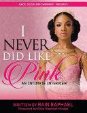 Hardcover I Never Did Like Pink