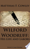 Wilford Woodruff  His Life and Labors
