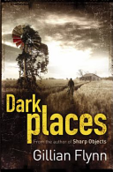 Dark Places   Gillian Flynn
