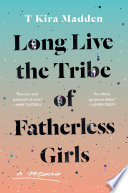 Long Live the Tribe of Fatherless Girls Book PDF