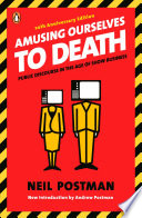 Amusing Ourselves to Death Book PDF