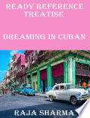 Ready Reference Treatise  Dreaming In Cuban