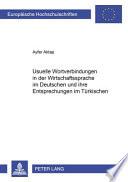 Usuelle Wortverbindungen in der Wirtschaftssprache im Deutschen und ihre Entsprechungen im Türkischen