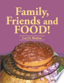Family  Friends and FOOD
