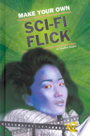 Make Your Own Sci Fi Flick