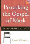 Provoking The Gospel Of Mark