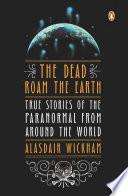 The Dead Roam The Earth
