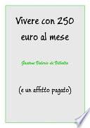 Vivere con 250 euro al mese  e un affitto pagato