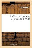 Maitres de L'Estampe Japonaise