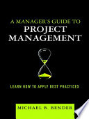 A Manager's Guide To Project Management : is the first one written for...