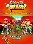 Subway Surfers Tips Cheats Tricks Strategies Unofficial Guide