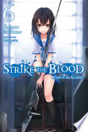 Strike the Blood, Vol. 6 (light novel)