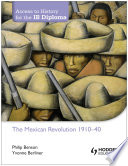 Access to History for the IB Diploma  The Mexican Revolution 1884 1940