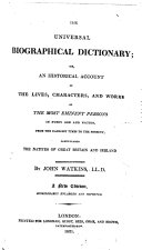 An Universal Biographical and Historical Dictionary ... collected from the best authorities by J. W.