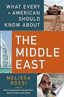 What Every American Should Know About The Middle East : timely guide to the region...