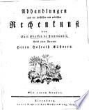Abhandlungen aus der juristischen und politischen Rechenkunst     Nebst einer Vorrede Herrn Hofrath K  stners