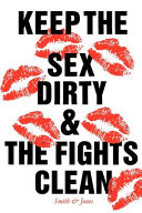 Keep the Sex Dirty and the Fights Clean