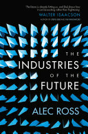 The Industries of the Future by Alec Ross/