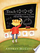 Teach Multiplication  Division  and the Time Table All at the Same Time