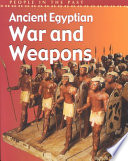 Ancient Egyptian War and Weapons