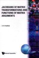 Jacobians of Matrix Transformations and Functions of Matrix Arguments