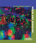 An Introduction to Brain and Behavior  Third Edition