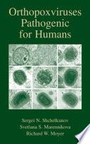 Orthopoxviruses Pathogenic for Humans