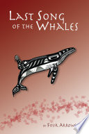 Last Song Of The Whales : to sea. while struggling to survive, the...