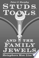 Studs, Tools, and the Family Jewels