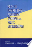 Process Engineering for Pollution Control and Waste Minimization
